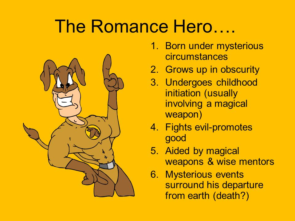 The Romance Hero…. Born under mysterious circumstances