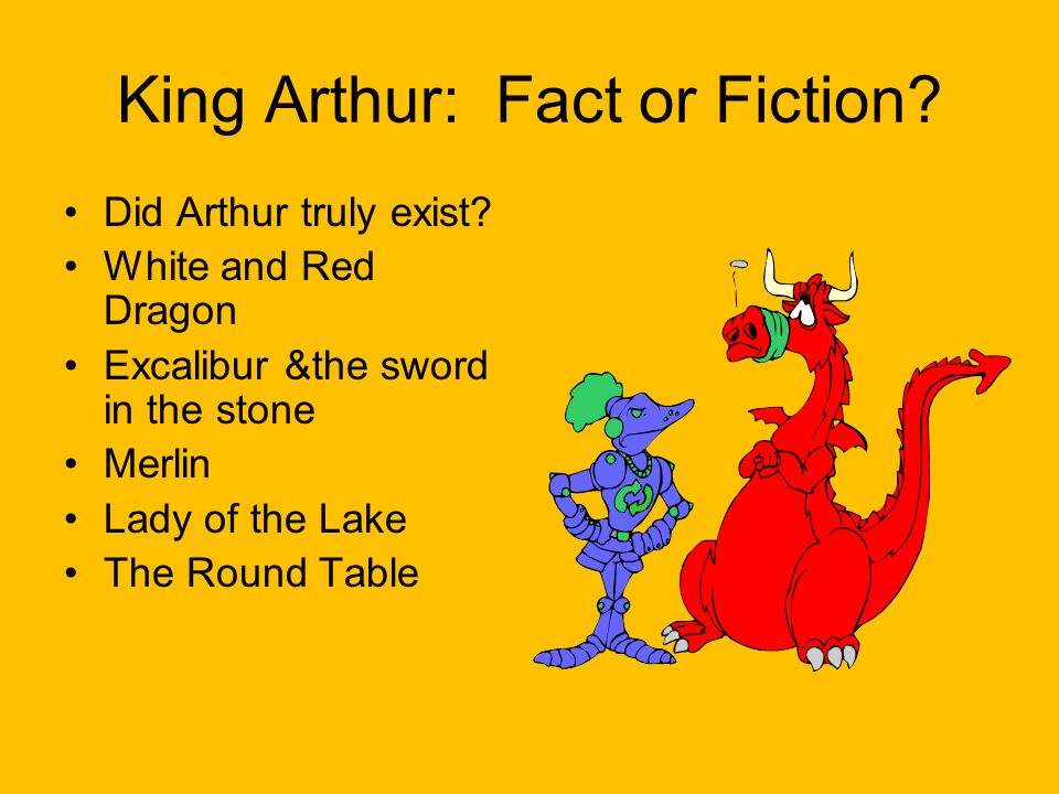 King Arthur: Fact or Fiction