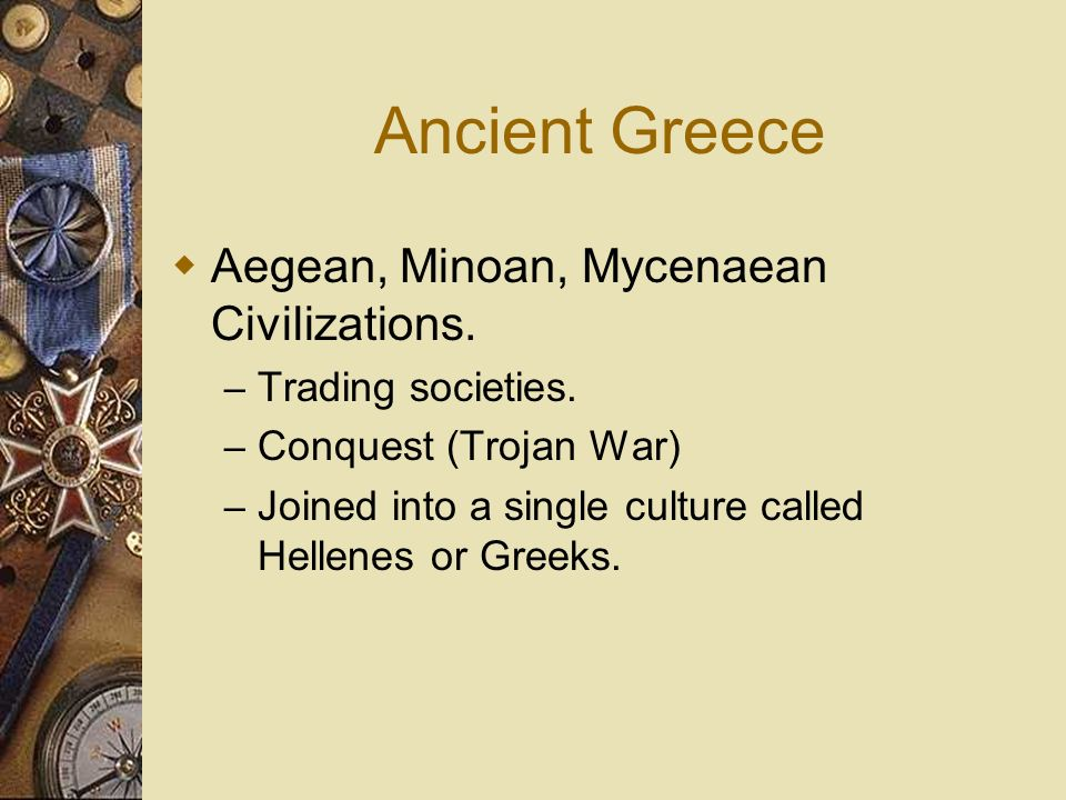 Ancient Greece Aegean, Minoan, Mycenaean Civilizations.