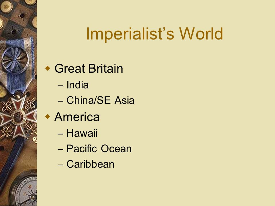 Imperialist's World Great Britain America India China/SE Asia Hawaii