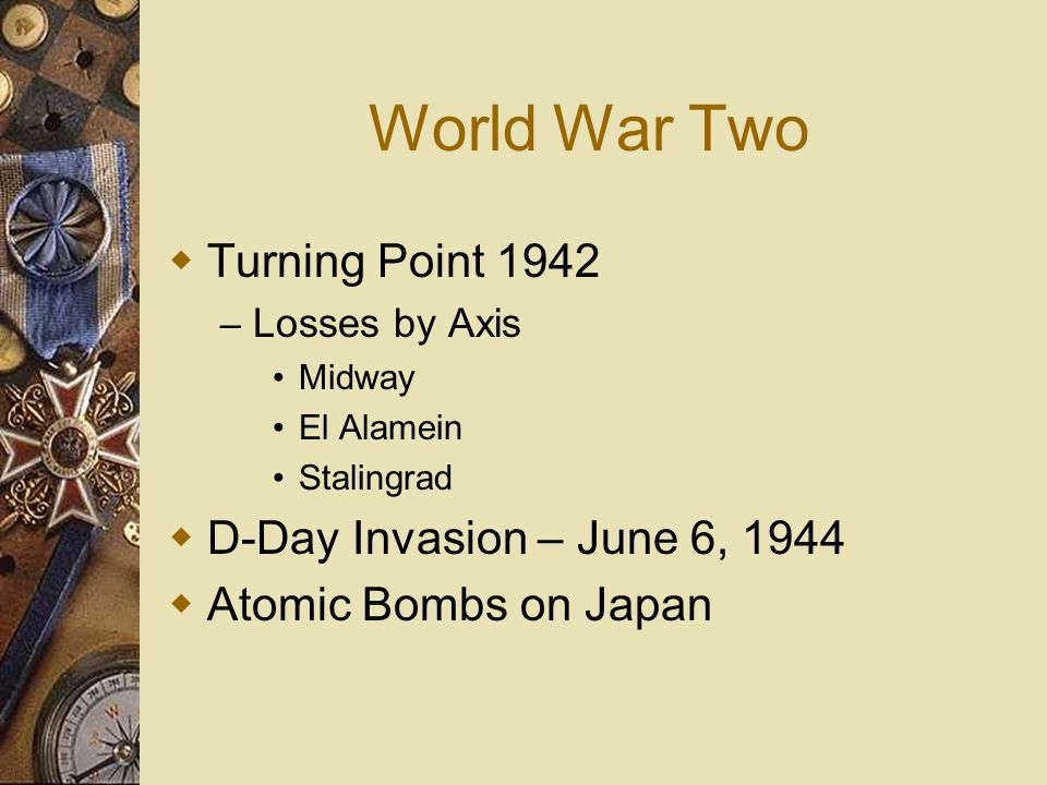World War Two Turning Point 1942 D-Day Invasion – June 6, 1944
