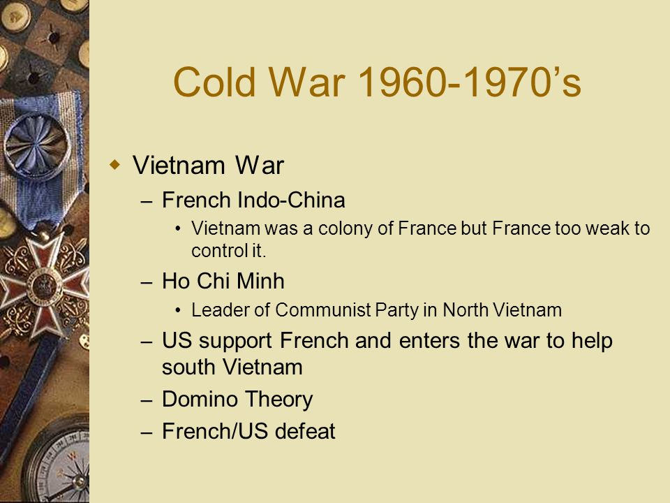 Cold War 1960-1970's Vietnam War French Indo-China Ho Chi Minh