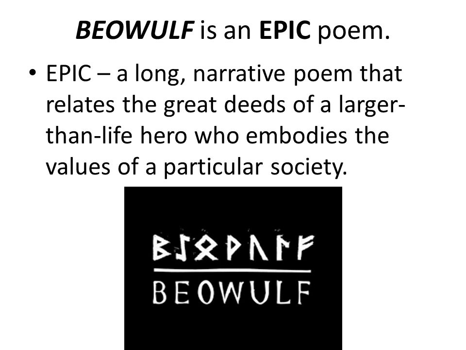 a summary of beowulf an anglo saxon epic poem Kiernan suggests that like cnut, beowulf created a synthesis of anglo-saxon and danish culture, though forestalling whitelock's objections that 'if the poem is later than the time when the viking invasions began in earnest, about 835, it can hardly be placed before the tenth century, and even then it would have to be put, as schücking puts it.