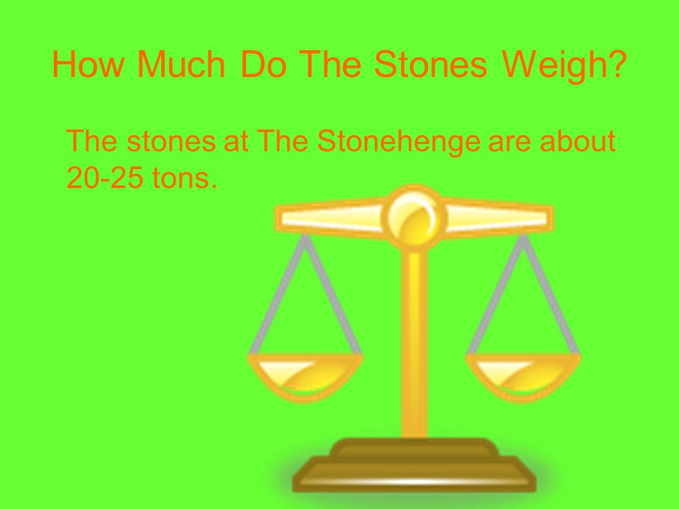 How Much Do The Stones Weigh