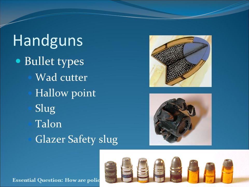 Handguns Bullet types Wad cutter Hallow point Slug Talon