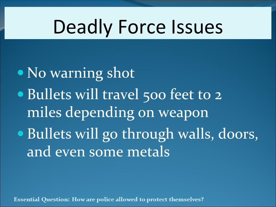 Deadly Force Issues No warning shot