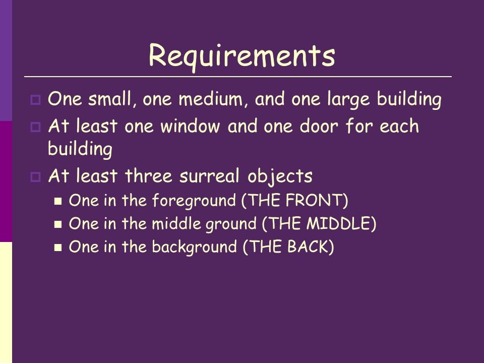 Requirements One small, one medium, and one large building