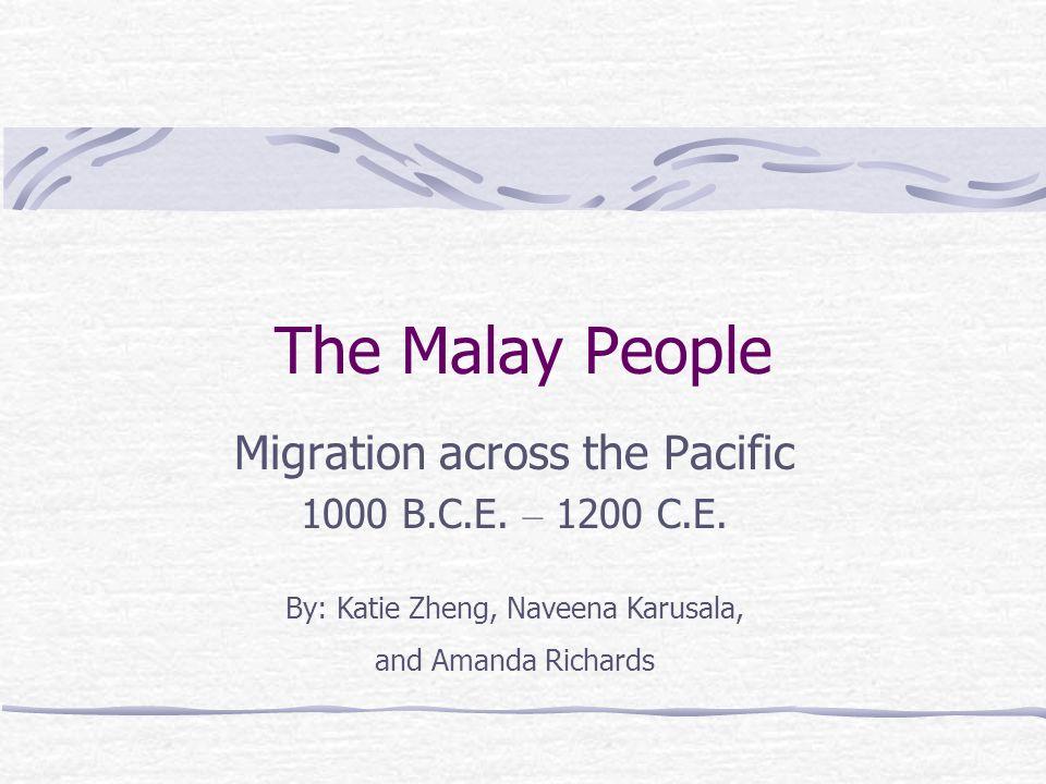Migration across the Pacific 1000 B.C.E. – 1200 C.E.