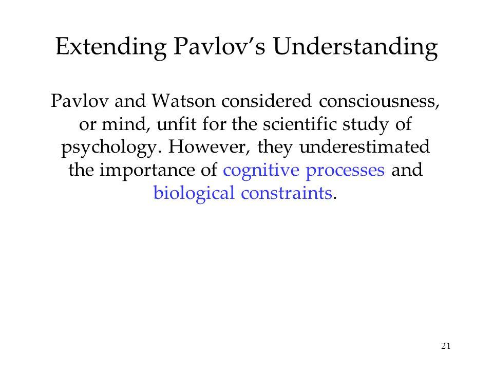 Extending Pavlov's Understanding