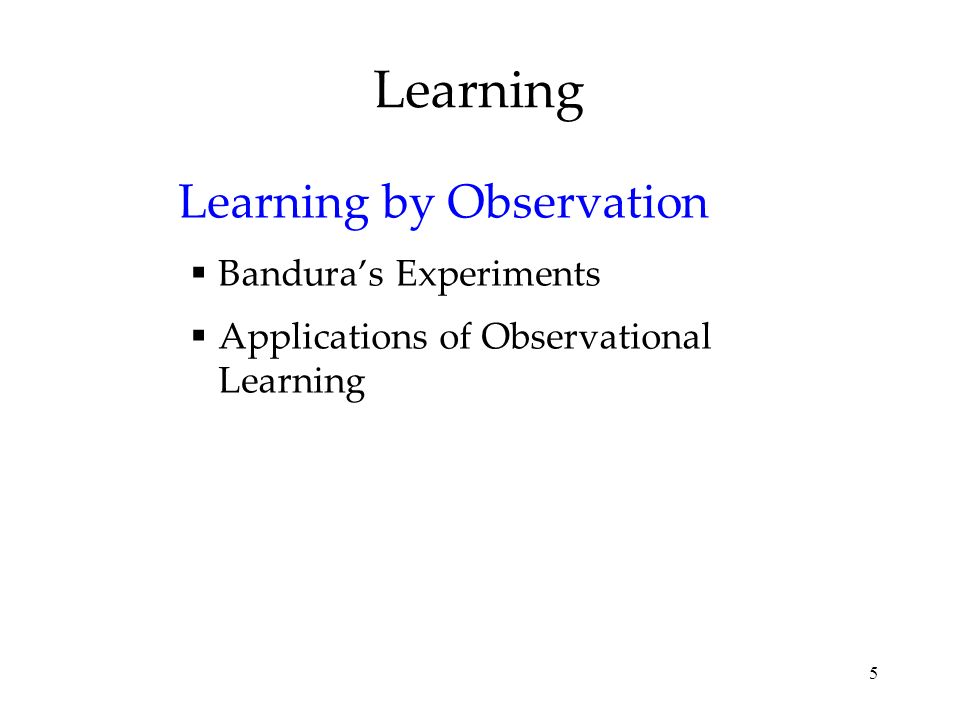 Learning Learning by Observation Bandura's Experiments