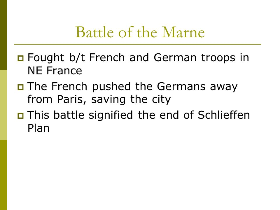 Battle of the Marne Fought b/t French and German troops in NE France