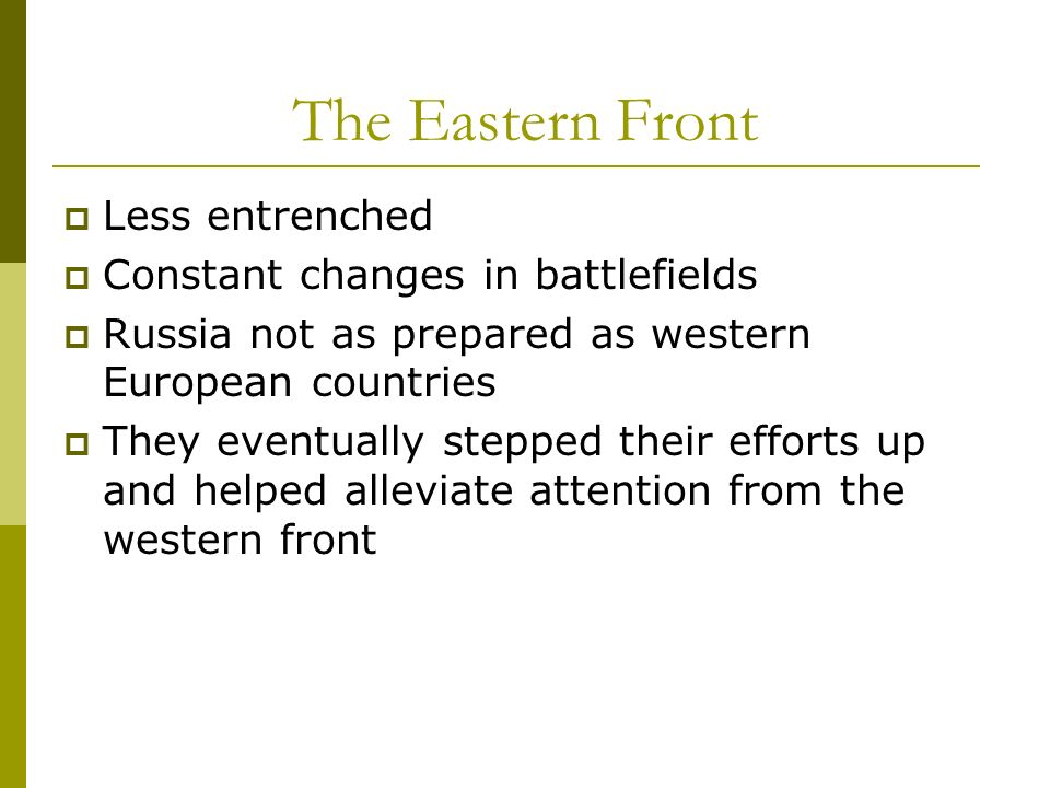 The Eastern Front Less entrenched Constant changes in battlefields