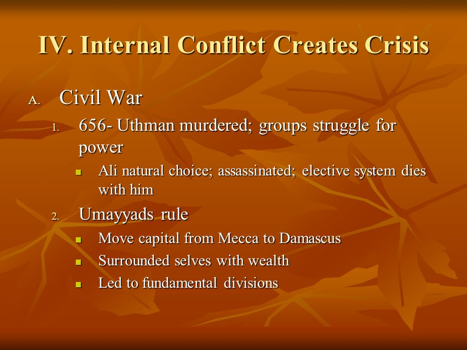 IV. Internal Conflict Creates Crisis