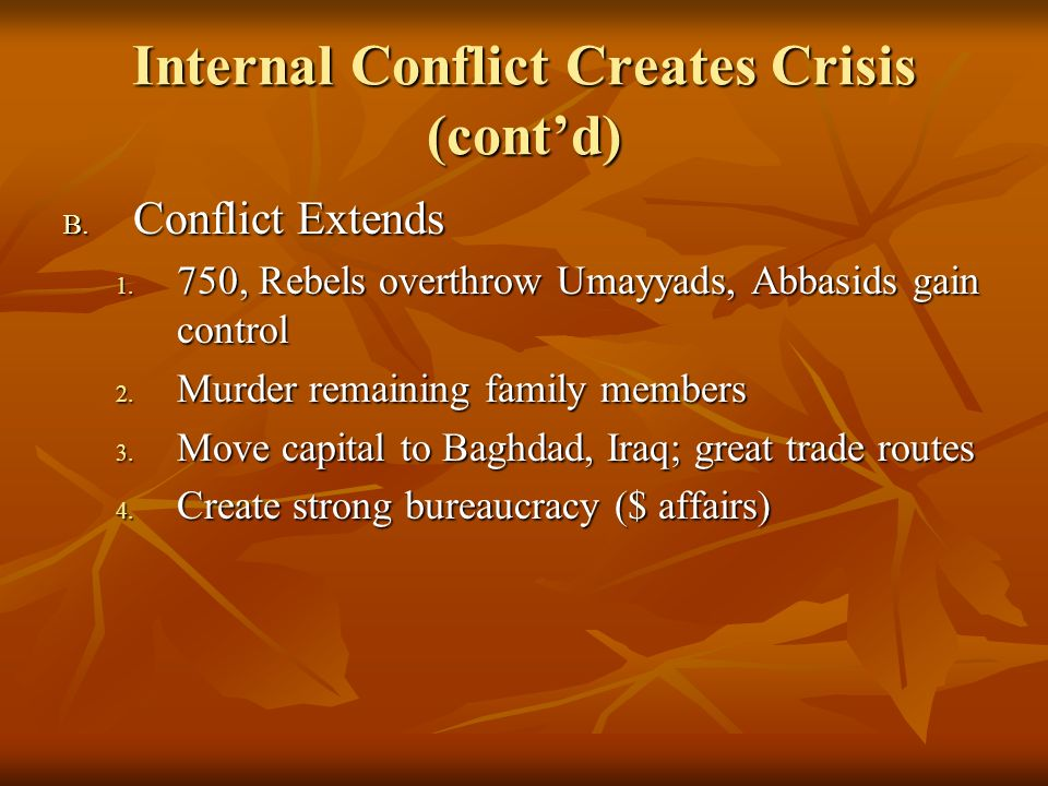 Internal Conflict Creates Crisis (cont'd)