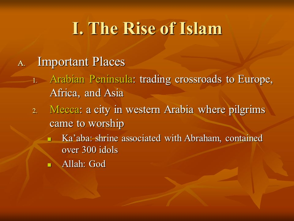 I. The Rise of Islam Important Places
