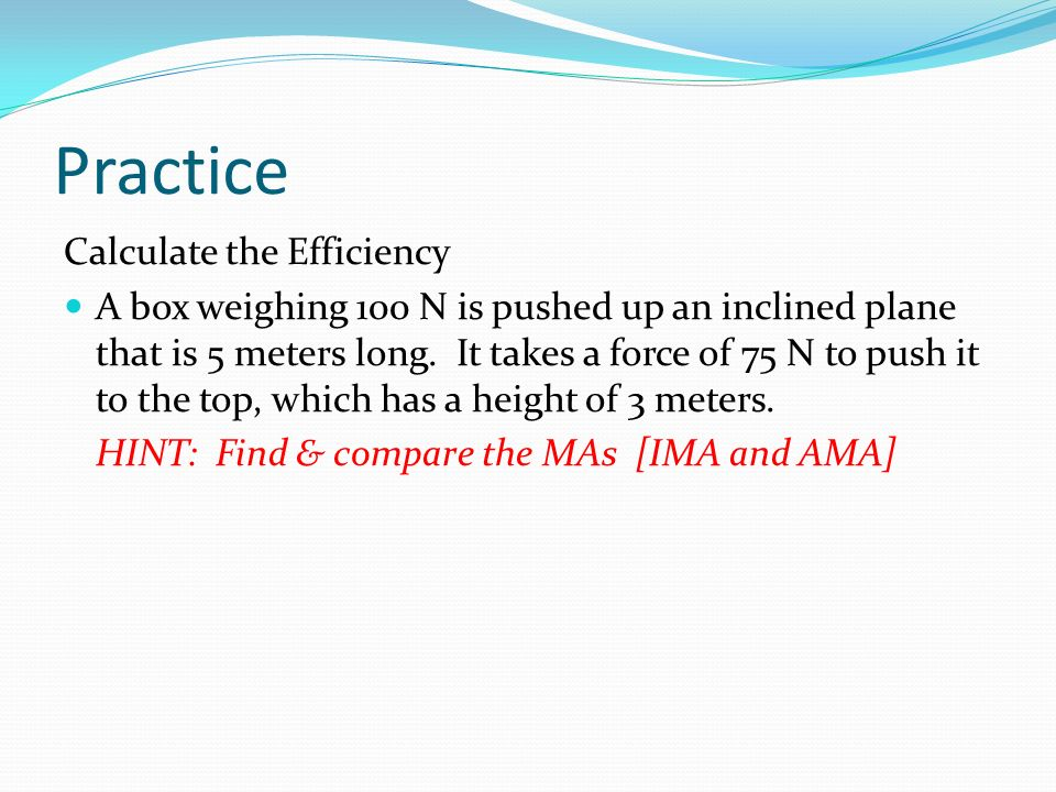 Practice Calculate the Efficiency