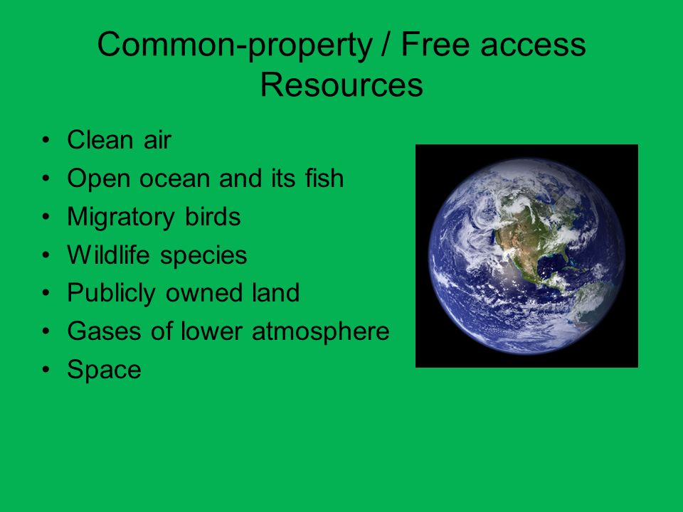Common-property / Free access Resources