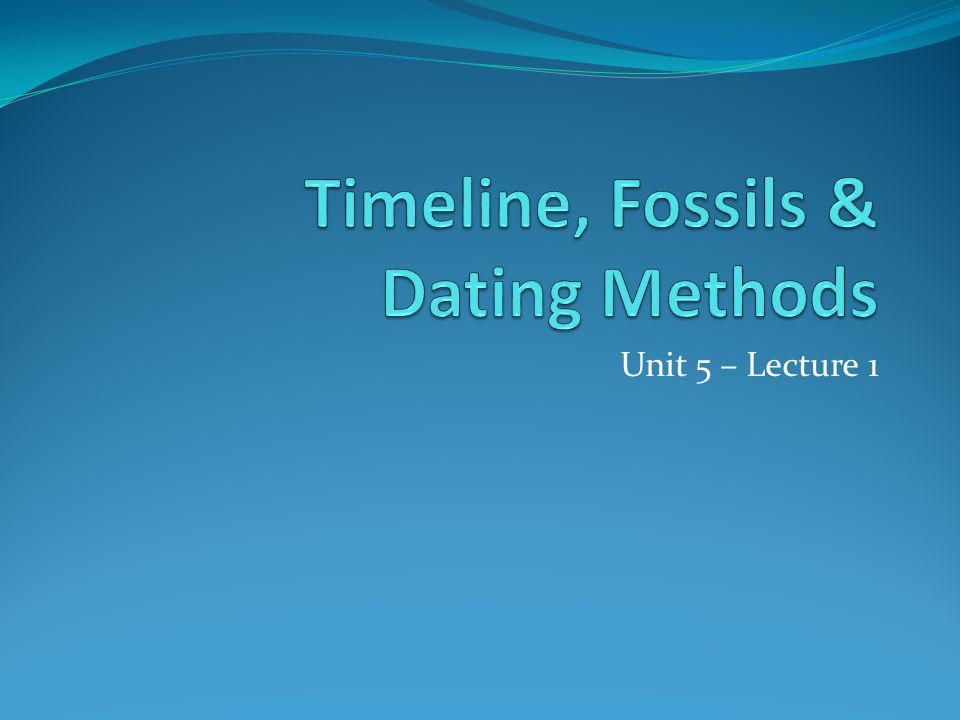 Timeline, Fossils & Dating Methods