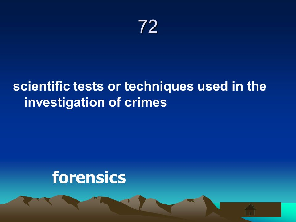 72 scientific tests or techniques used in the investigation of crimes forensics