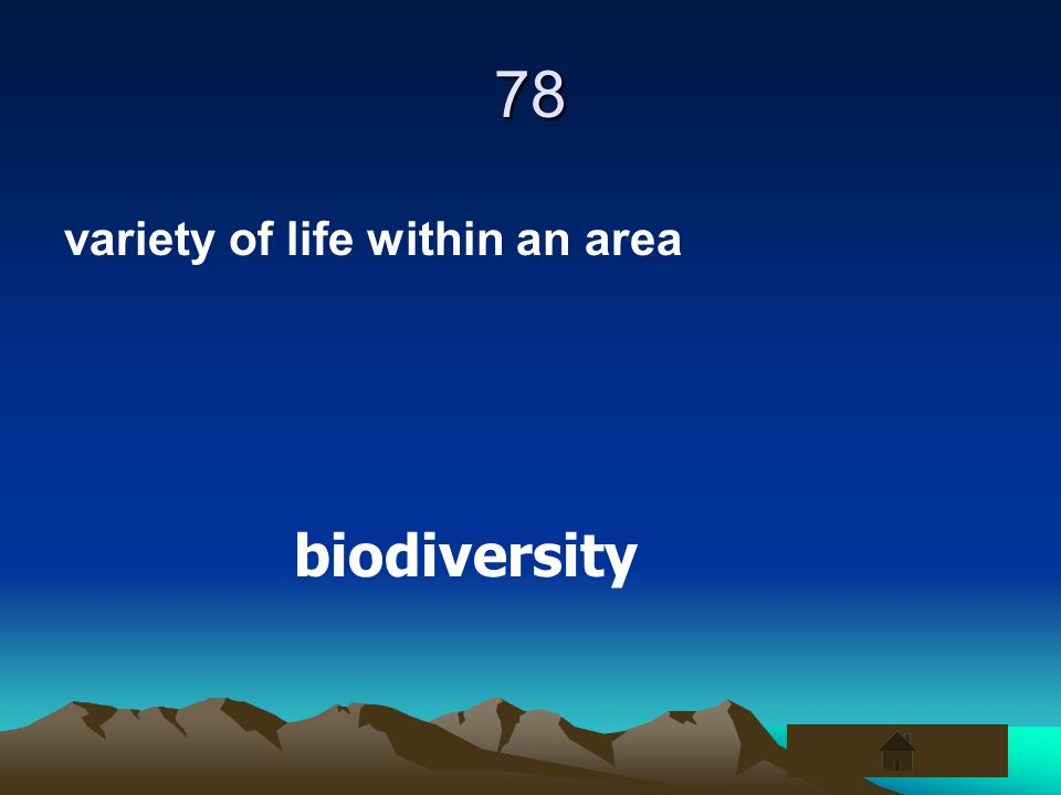 78 variety of life within an area biodiversity