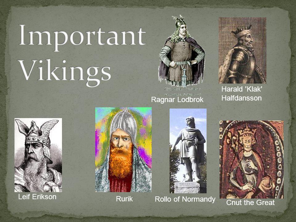 Important Vikings Harald Klak Halfdansson Ragnar Lodbrok