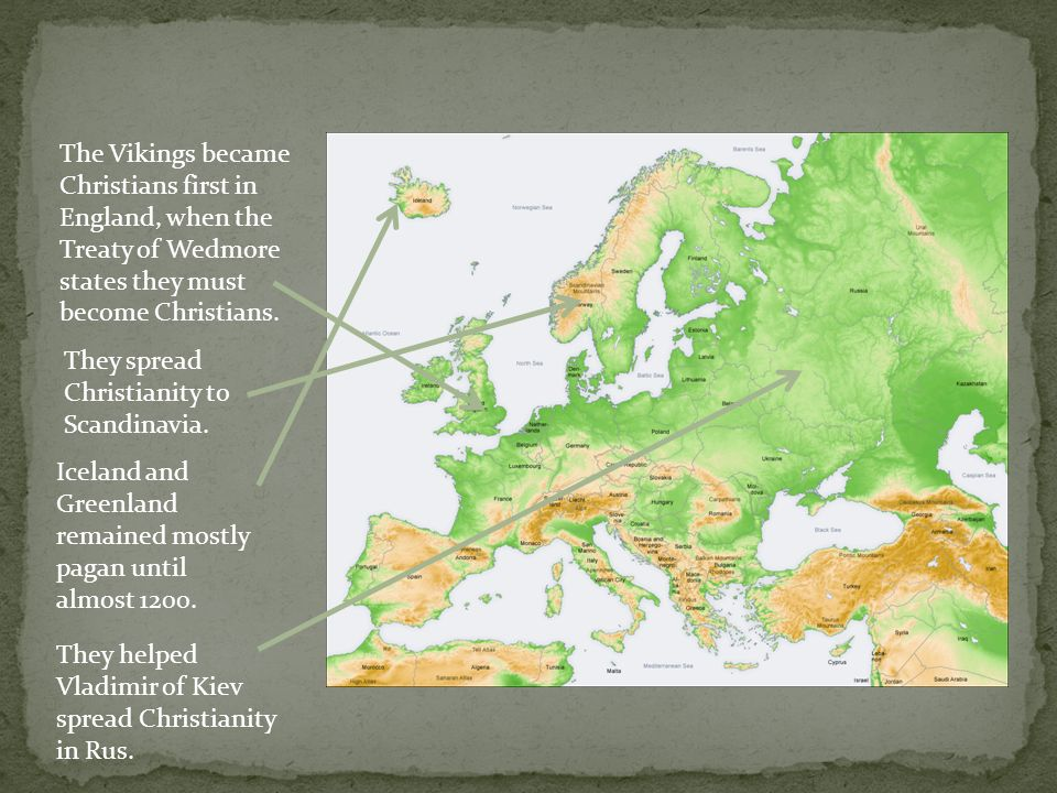 The Vikings became Christians first in England, when the Treaty of Wedmore states they must become Christians.