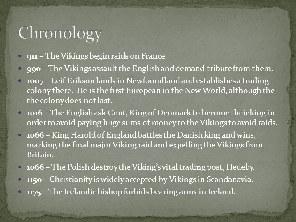 Chronology 911 – The Vikings begin raids on France.
