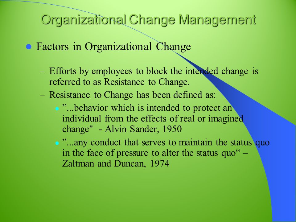 organizational pressures for change The changing nature of organizations, work, and workplace by judith heerwagen, phd you will also be working for an organization that is likely to be very different due to competitive pressures and technological breakthroughs and supporting continual change and innovation.