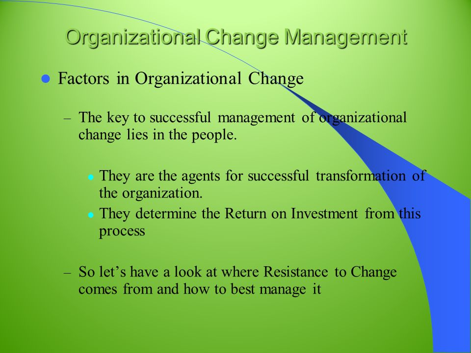 "a look at organizational changes Article type: guest editorial from: journal of organizational change  management,  ""resistance to change and the language of public  organizations: a look at."