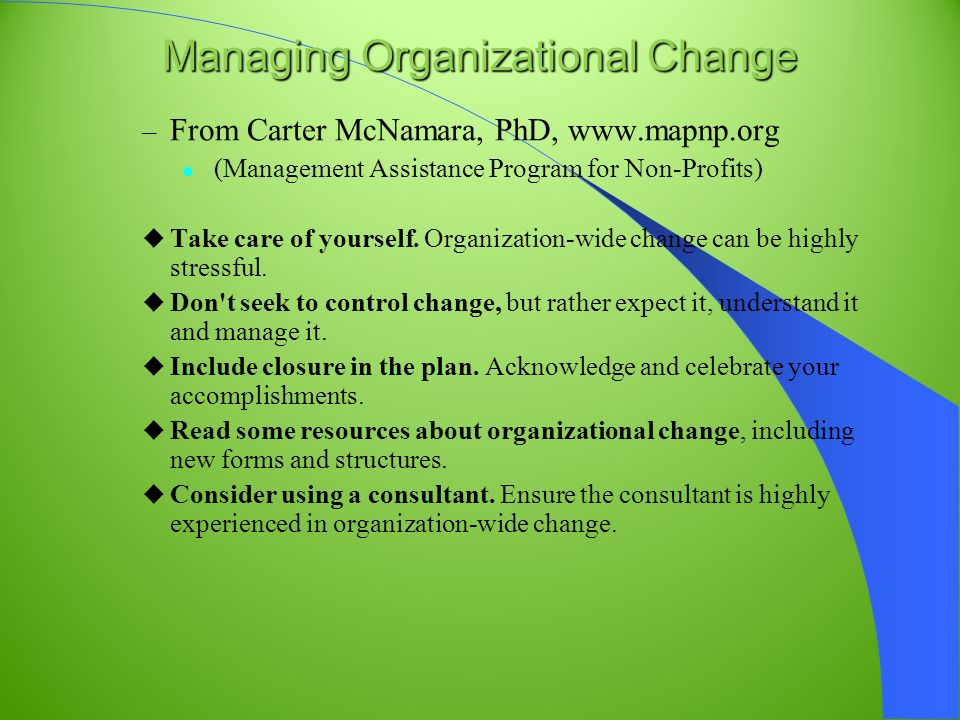 the planning of change in an organization Plans do change that's fine, but communicate that the plan has changed and  why forums should be held for organization members to express their ideas for.