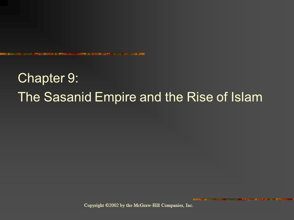 Chapter 9: The Sasanid Empire and the Rise of Islam