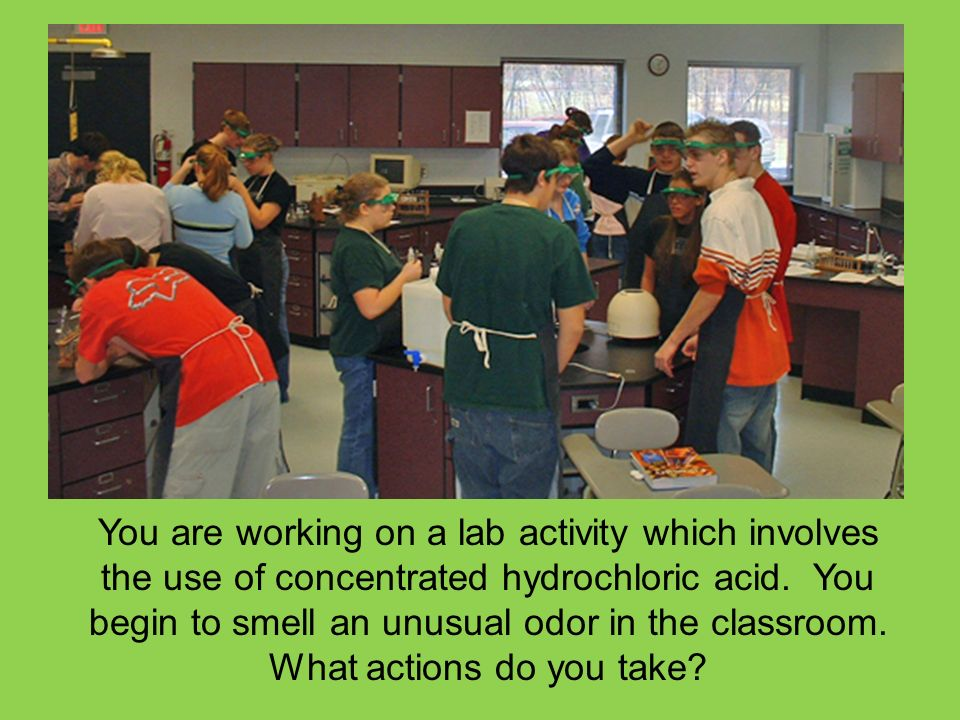 You are working on a lab activity which involves the use of concentrated hydrochloric acid.