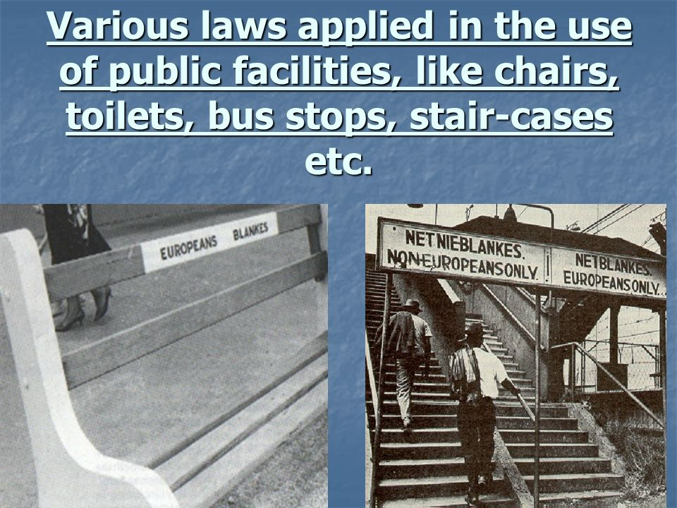 Various laws applied in the use of public facilities, like chairs, toilets, bus stops, stair-cases etc.