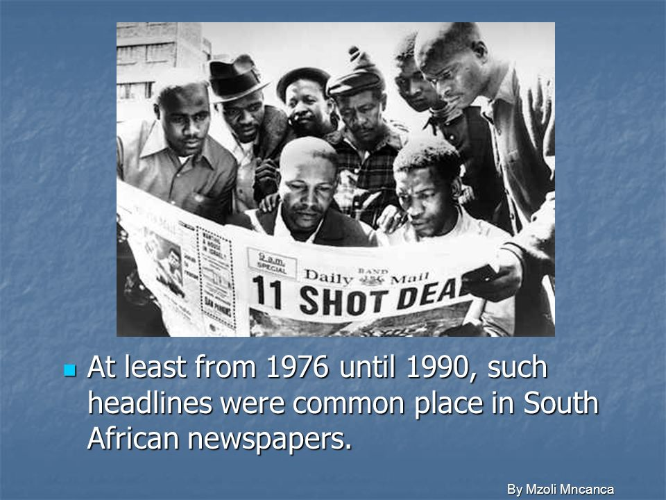 At least from 1976 until 1990, such headlines were common place in South African newspapers.