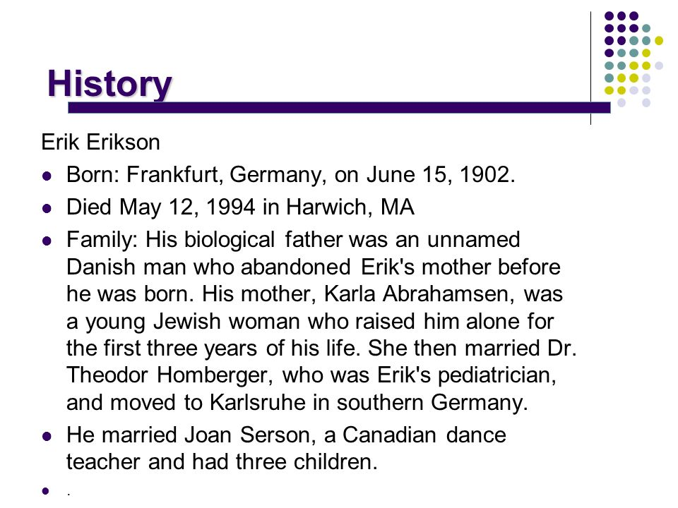 "a biography of erik erikson a german psychologist Erik erikson and psychosocial theory   biography of erik erikson  2014 erik erikson's eight stages of development erik erikson was a ""german."