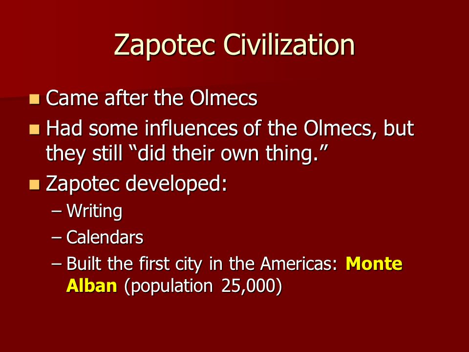 Zapotec Civilization Came after the Olmecs