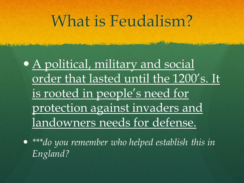 feudalism and new social order Know about feudalism social hierarchy systemthe main characteristic of the feudal society was that all the political and military powers were vested in the hands of the land owners.