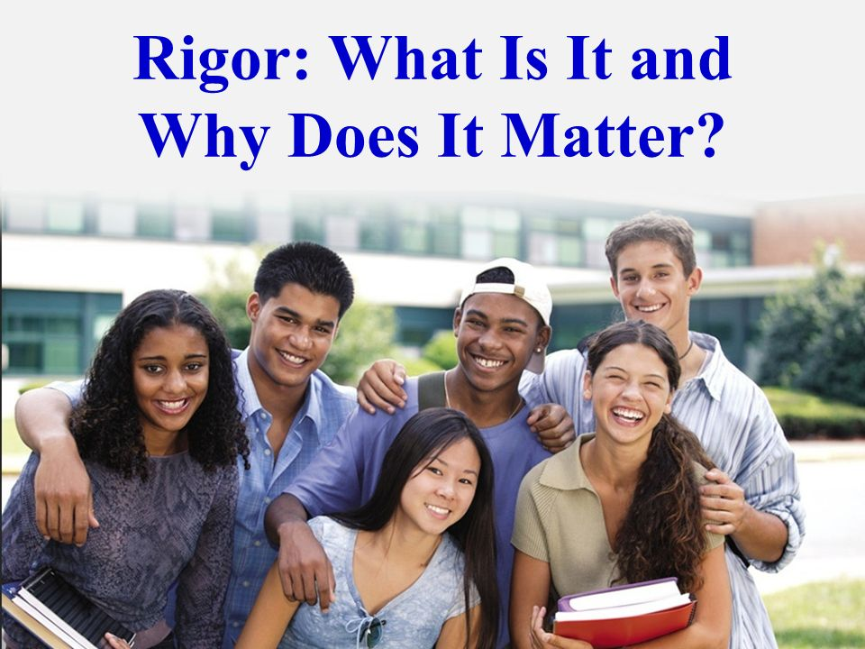 Rigor: What Is It and Why Does It Matter