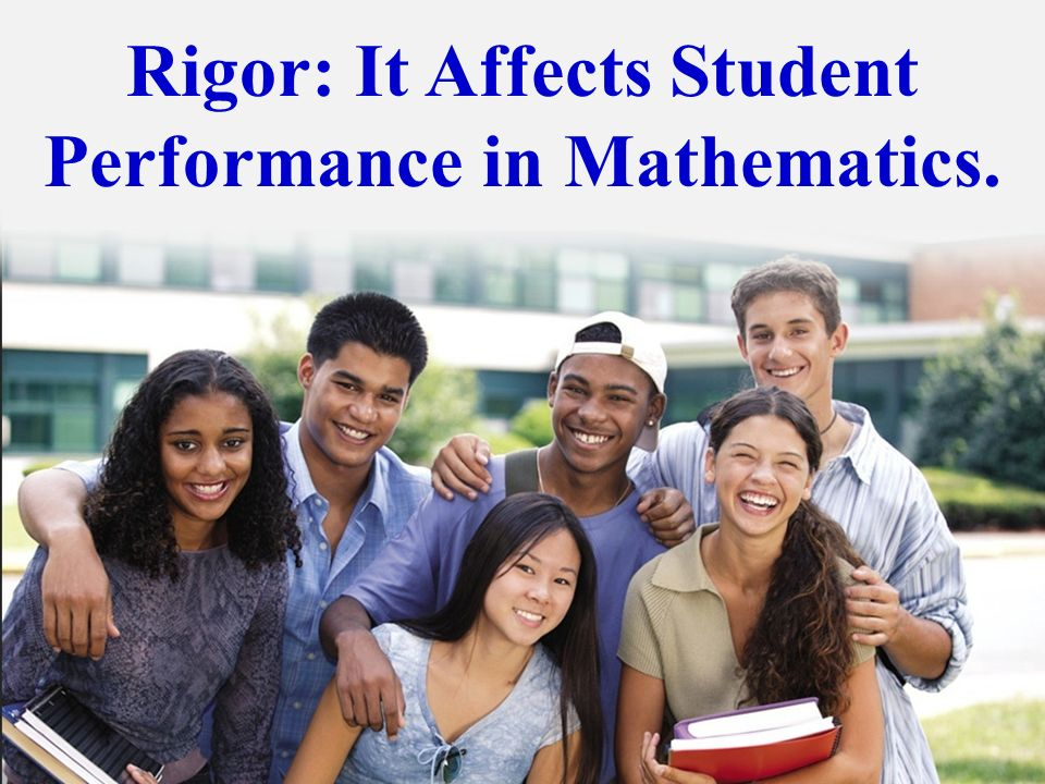 Rigor: It Affects Student Performance in Mathematics.