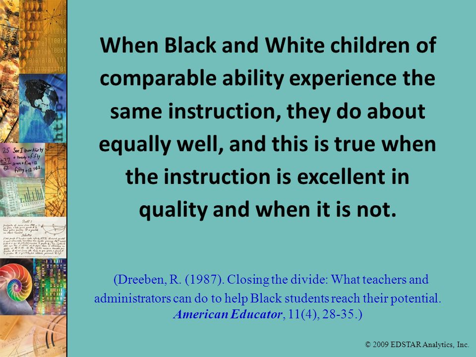 (Dreeben, R. (1987). Closing the divide: What teachers and