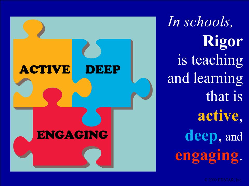 Rigor active, deep, and engaging. In schools,