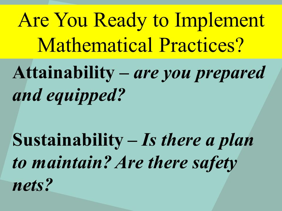 Are You Ready to Implement Mathematical Practices