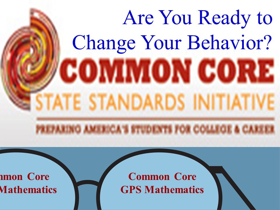 Are You Ready to Change Your Behavior Common Core GPS Mathematics