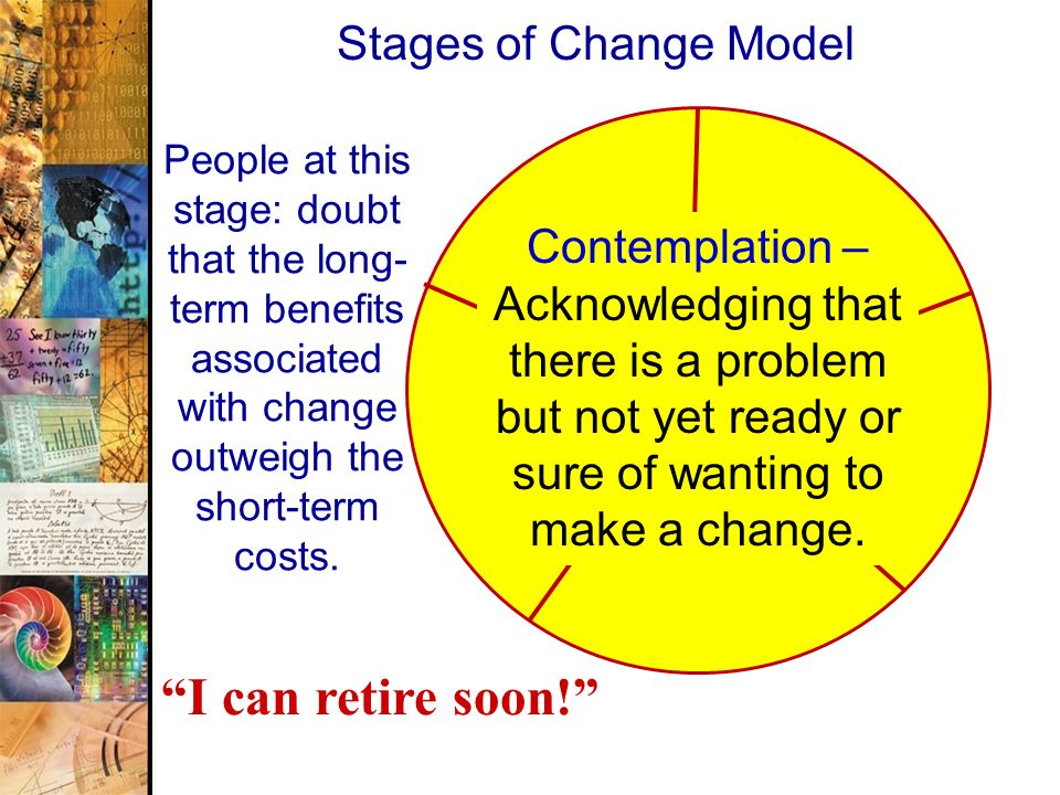 I can retire soon! Stages of Change Model