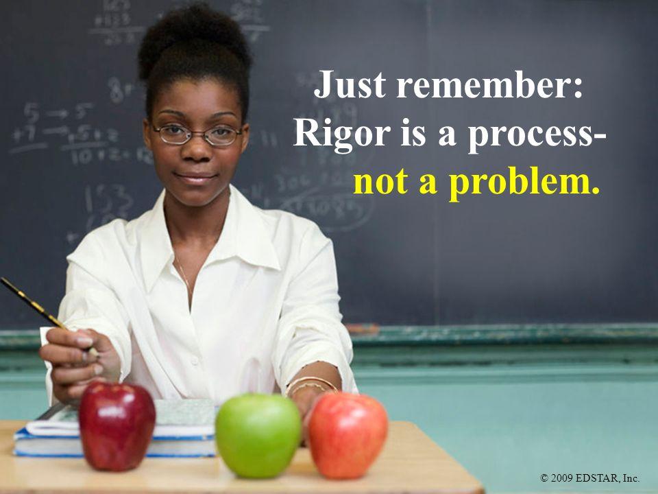 Rigor is a process-not a problem.