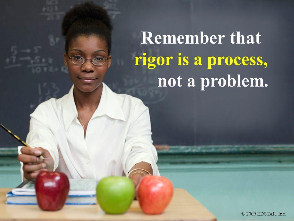rigor is a process, not a problem.