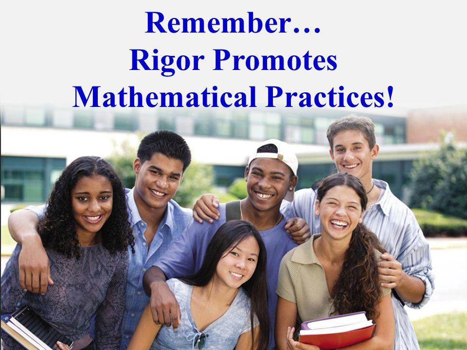 Rigor Promotes Mathematical Practices!