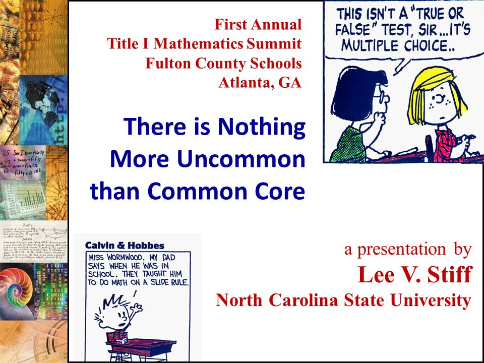 There is Nothing More Uncommon than Common Core