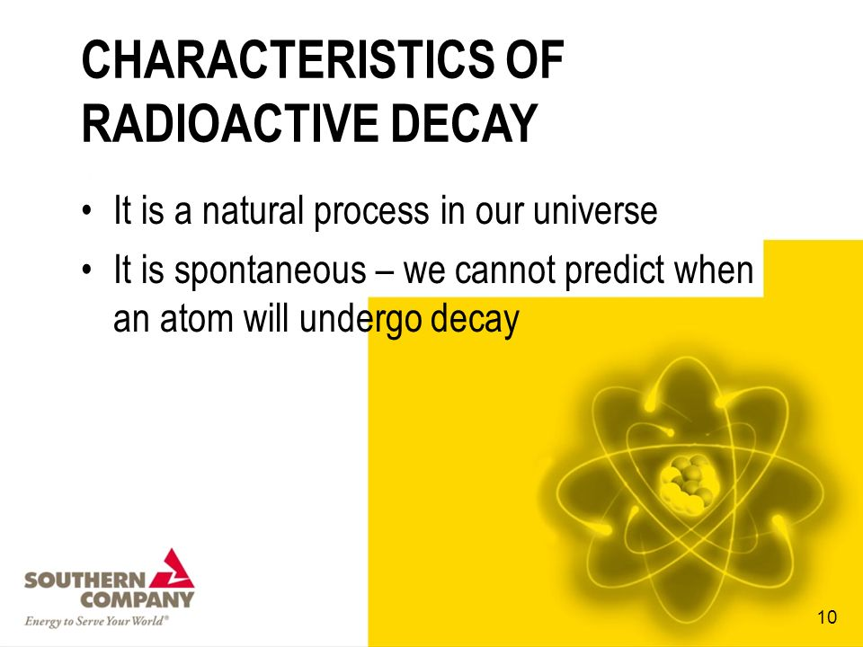 CHARACTERISTICS OF RADIOACTIVE DECAY