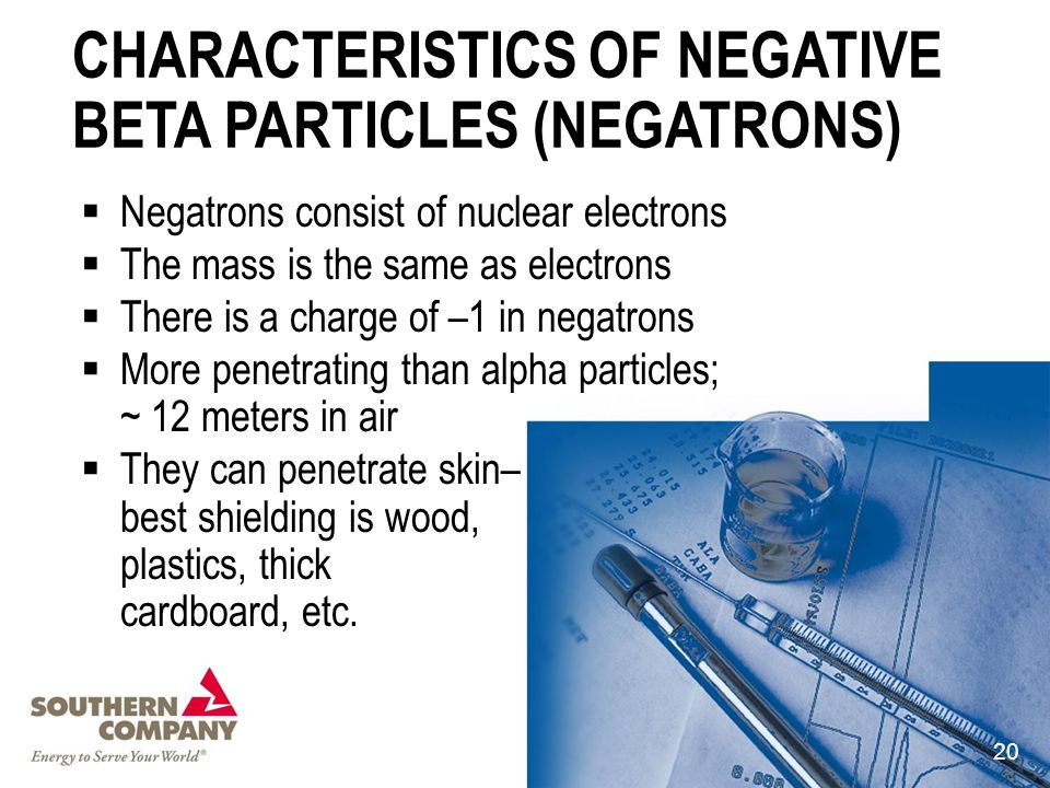 CHARACTERISTICS OF NEGATIVE BETA PARTICLES (NEGATRONS)